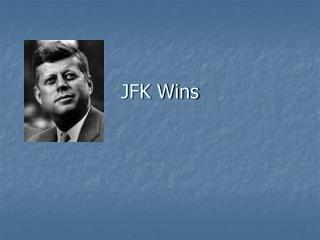 JFK Wins