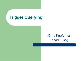 Trigger Querying