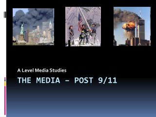 The Media – post 9/11