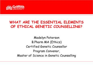 WHAT ARE THE ESSENTIAL ELEMENTS OF ETHICAL GENETIC COUNSELLING?