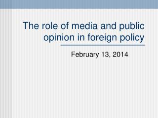 The role of media and public opinion in foreign policy