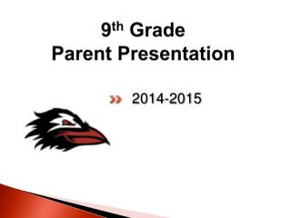 9 th  Grade Parent Presentation