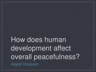 How does human development affect overall peacefulness?