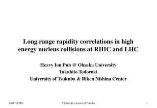 Long range rapidity correlations in high energy nucleus collisions at RHIC and LHC
