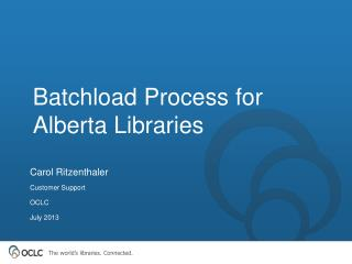 Batchload Process for Alberta Libraries