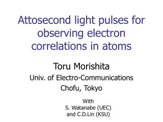 Attosecond light pulses for observing electron correlations in atoms