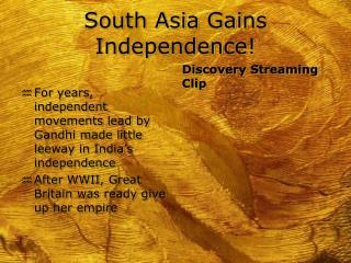 South Asia Gains Independence!