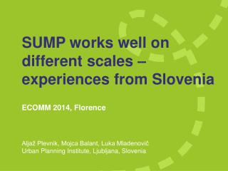 SUMP works well on different scales – experiences from Slovenia