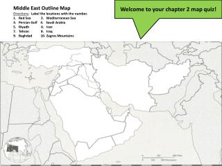 Middle East Outline Map Directions :   Label  the locations with the  number.
