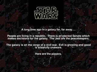 A long time ago in a galaxy far, far away….
