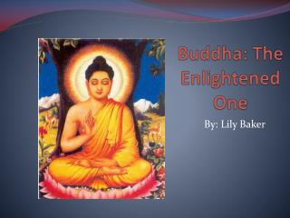 Buddha: The Enlightened One