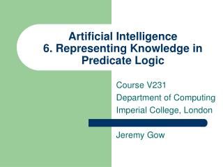 Artificial Intelligence  6. Representing Knowledge in Predicate Logic