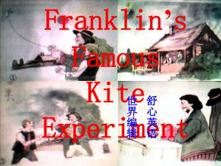 Franklin ' s Famous  Kite Experiment