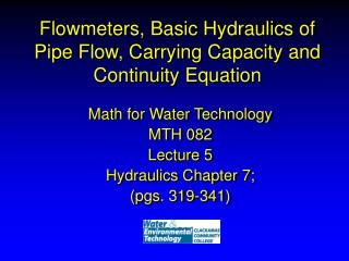 Flowmeters, Basic Hydraulics of Pipe Flow, Carrying Capacity and Continuity Equation