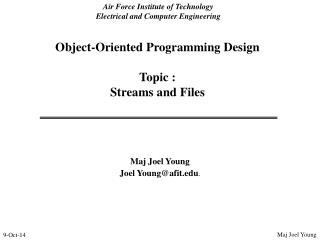 Object-Oriented Programming Design Topic :   Streams and Files