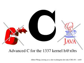Advanced C for the 1337 kernel h@x0rs