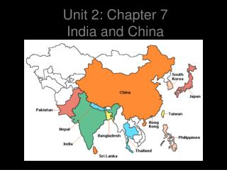 Unit 2: Chapter 7 India and China