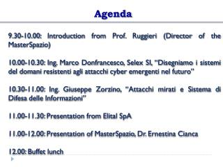 9.30-10.00:  Introduction from  Prof.  Ruggieri  ( Director of  the  MasterSpazio )
