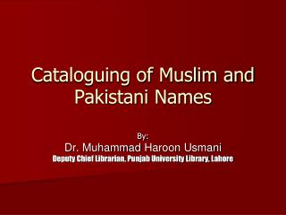 Cataloguing of Muslim and Pakistani Names