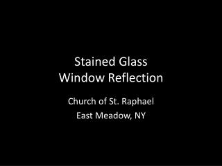Stained Glass Window Reflection