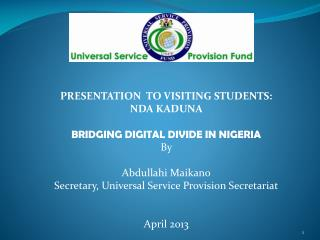 PRESENTATION  TO VISITING STUDENTS:   NDA KADUNA BRIDGING DIGITAL DIVIDE IN NIGERIA By