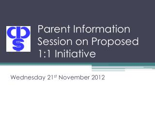 Parent Information Session on Proposed 1:1 Initiative