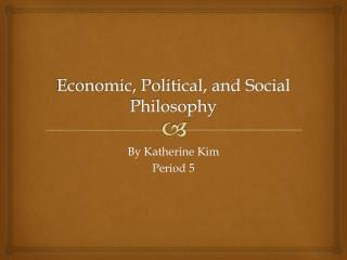 Economic, Political, and Social Philosophy