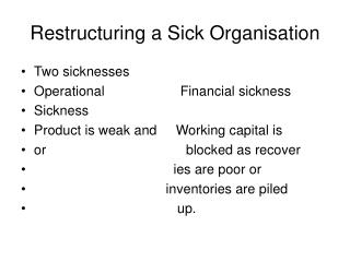 Restructuring a Sick Organisation