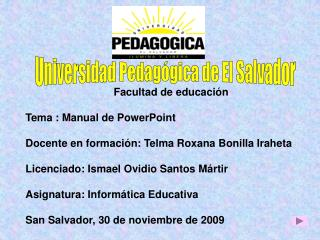 Facultad de educación Tema : Manual de PowerPoint