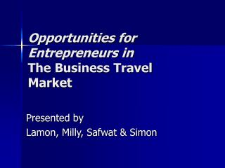 Opportunities for Entrepreneurs in The Business Travel Market