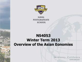 NS4053  Winter Term 2013 Overview of the Asian Eonomies