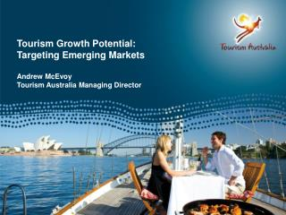 Tourism Growth Potential:  Targeting Emerging Markets Andrew McEvoy