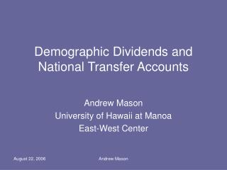 Demographic Dividends and National Transfer Accounts
