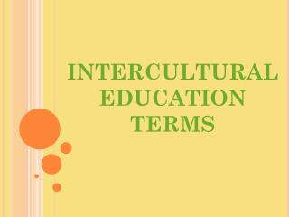 INTERCULTURAL EDUCATION TERMS