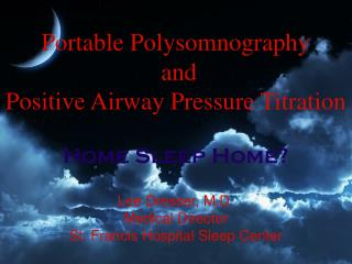Portable Polysomnography  and  Positive Airway Pressure Titration Home Sleep Home?