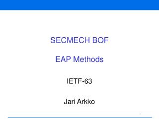 SECMECH BOF EAP Methods
