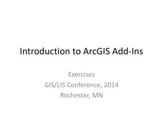 Introduction to ArcGIS Add-Ins