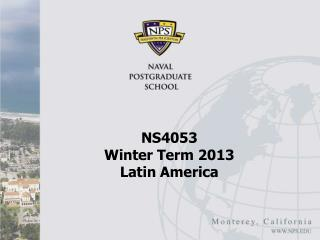 NS4053  Winter Term 2013 Latin America