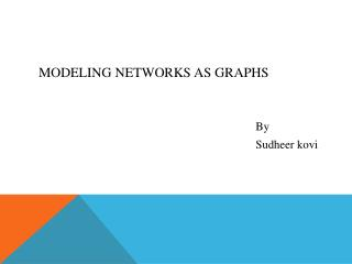 Modeling networks as graphs