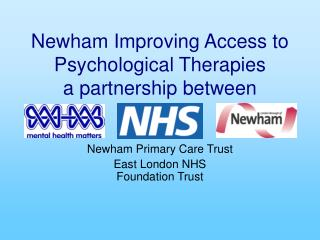 Newham Improving Access to Psychological Therapies a partnership between