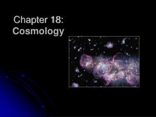 Chapter 18:   Cosmology