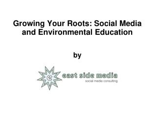 Growing Your Roots: Social Media and Environmental Education