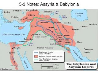 5-3 Notes: Assyria & Babylonia