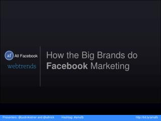 How the Big Brands do  Facebook Marketing