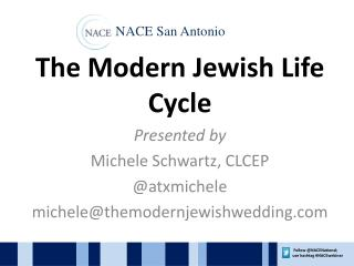 The Modern Jewish Life Cycle Presented by Michele Schwartz, CLCEP @atxmichele