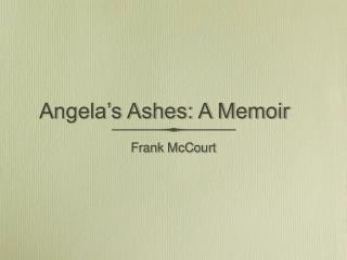 Angela's Ashes: A Memoir