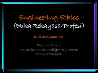 Engineering Ethics (Etika Rekayasa/Profesi)