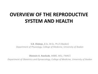 OVERVIEW OF THE REPRODUCTIVE SYSTEM AND  HEALTH