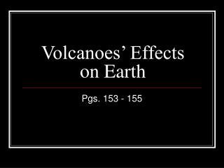 Volcanoes' Effects on Earth