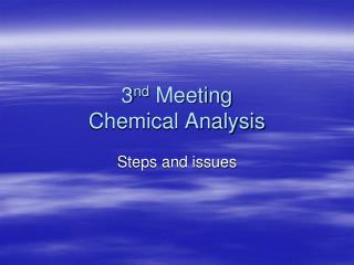 3 nd Meeting Chemical Analysis